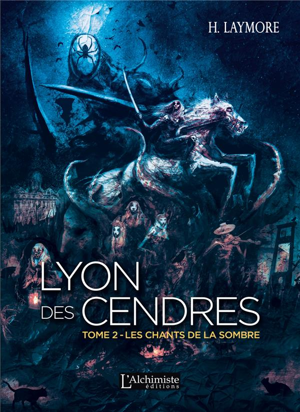 Lyon des cendres t.2 ; les chants de la sombre
