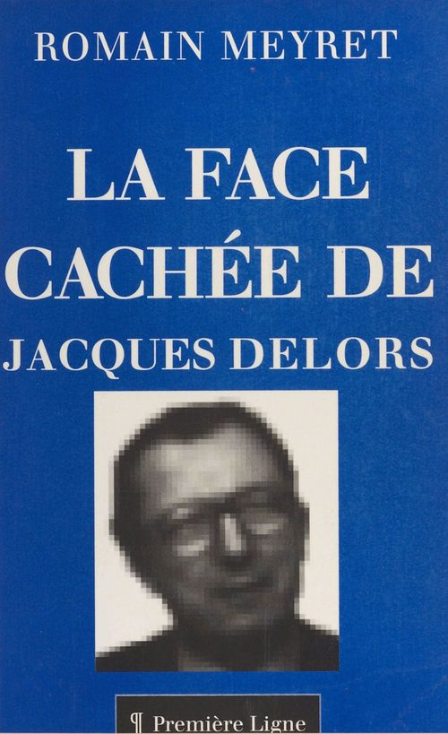 La face cachee de jacques delors