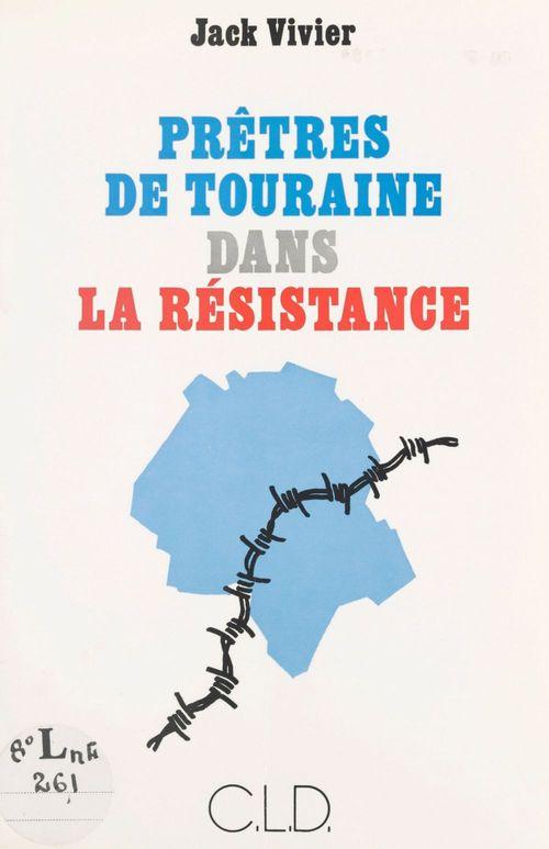 Prêtres de Touraine dans la Résistance : soutanes noires, soutanes vertes