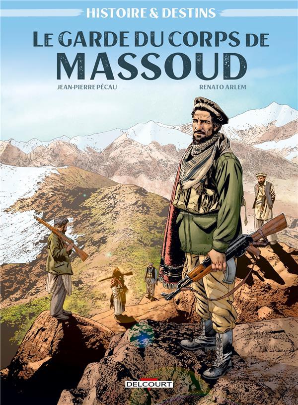 Histoire et destins : le garde du corps de Massoud