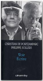 Vente Livre Numérique : Voir Ecrire  - Philippe Sollers - Christian de Portzamparc
