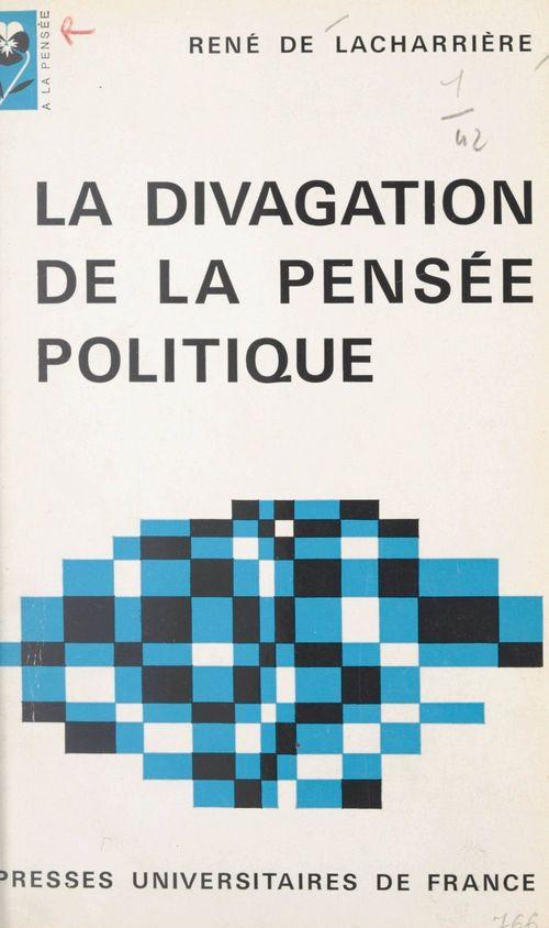 La divagation de la pensée politique
