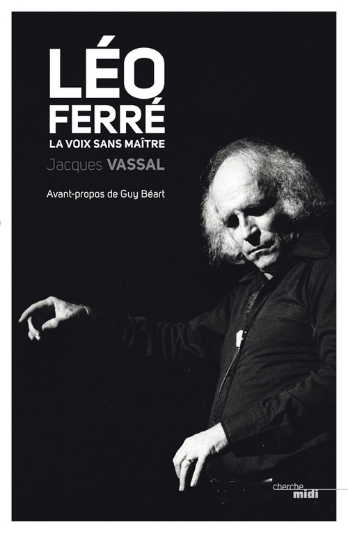Vente EBooks : Léo Ferré ; la voix sans maître  - Jacques VASSAL