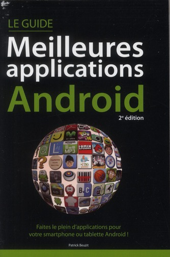 Le Guide Des Meilleures Applications Android (2e Edition)