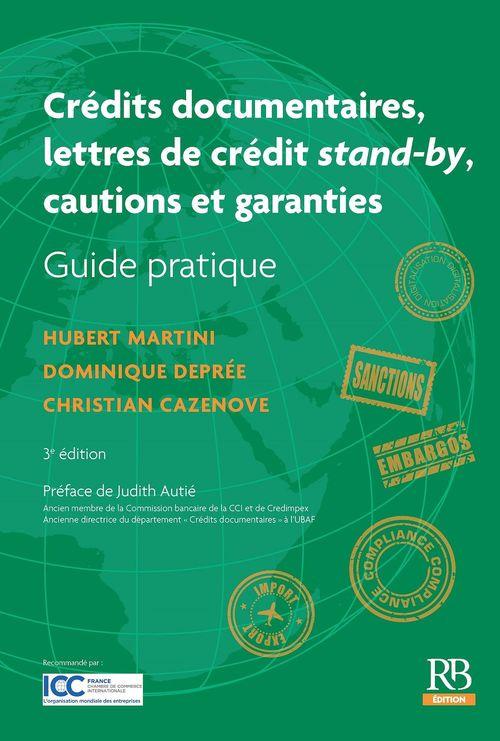 Crédits documentaires ; lettres de crédit stand-by ; cautions et garanties (3e édition)