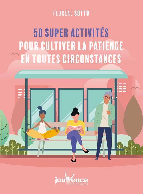 50 super activités pour cultiver la patience en toute circonstance