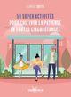 50 super activités pour cultiver la patience en toute circonstance  - Floréal Sotto