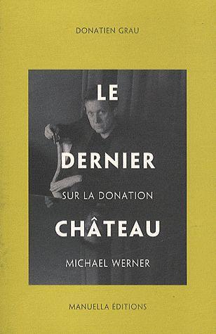 Le dernier château ; sur la donation Michael Werner
