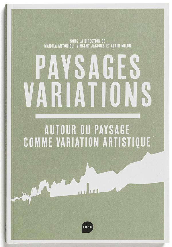 Paysage / variations ; le paysage comme variations artistiques