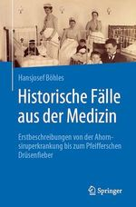 Historische Fälle aus der Medizin  - Hansjosef Böhles