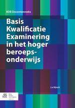 Basis Kwalificatie Examinering in het hoger beroepsonderwijs  - Lia Bijkerk
