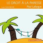 Vente AudioBook : Le droit à la paresse  - Paul LAFARGUE