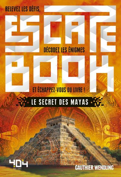 Escape book ; le secret des Mayas