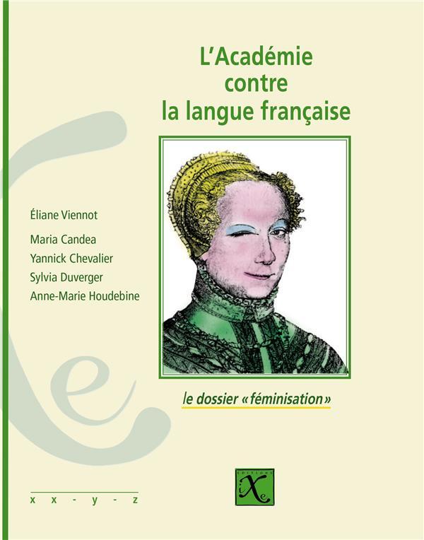 L'Académie contre la langue française ; le dossier