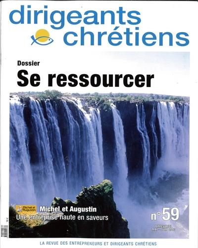 Dirigeants chretiens n.59 ; se ressourcer ; mai/juin 2013