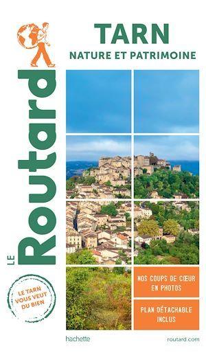 Guide du Routard ; Tarn : nature et patrimoine