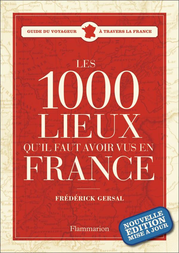 Les 1000 lieux qu'il faut avoir vus en France