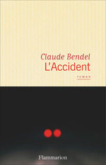L'Accident  - Claude Bendel - Claude Bendel
