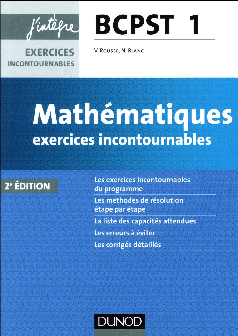 Blanc Nicolas - MATHEMATIQUES EXERCICES INCONTOURNABLES BCPST 1 - 2E ED.