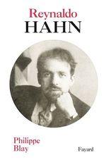 Reynaldo Hahn  - Philippe Blay