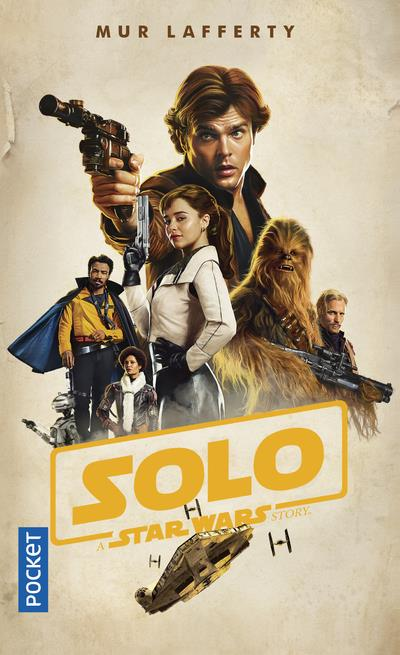 Star Wars ; Solo ; a Star Wars story