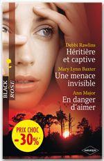Vente EBooks : Héritière et captive - Une menace invisible - En danger d'aimer  - Ann Major - Debbi Rawlins - Mary Lynn Baxter