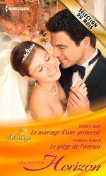 Vente Livre Numérique : Le mariage d'une princesse - Le piège de l'amour  - Patricia Thayer - Jessica Hart