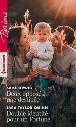 Deux opposés, une destinée - Double identité pour un Fortune  - Tara Taylor Quinn - Sara Orwig