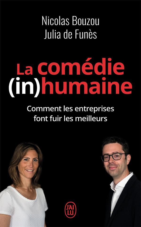 LA COMEDIE (IN)HUMAINE  -  COMMENT LES ENTREPRISES FONT FUIR LES MEILLEURS
