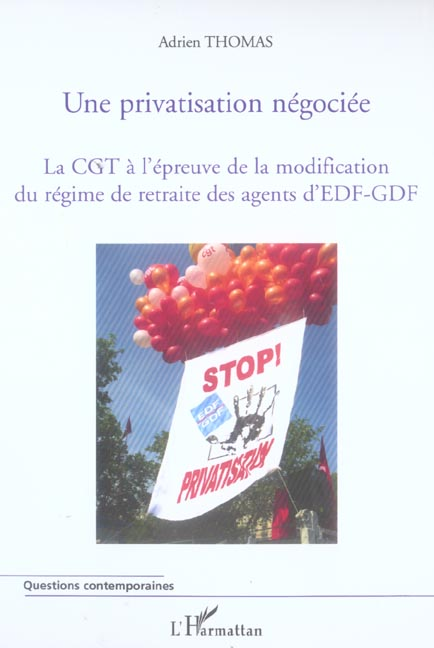 Une privatisation negociee - la cgt a l'epreuve de la modification du regime de retraite des agents