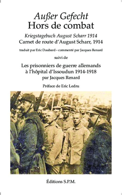 Ausser gefecht hors de combat kriegstagenbuch august scharr 1914 carnet de route d'auguste scharr 19