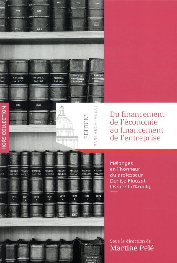 Du financement de l'économie au financement de l'entreprise ; mélanges en l'honneur du professeur Denise Flouzat Osmont d'Amilly