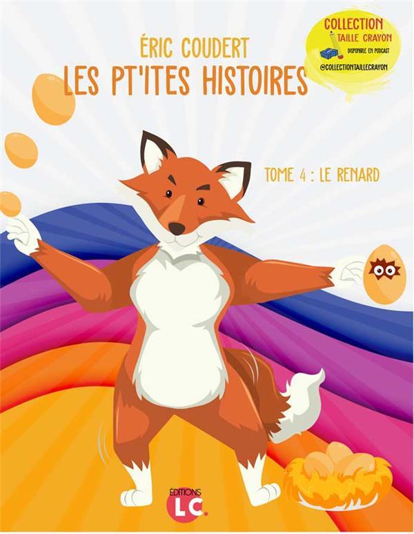 Les pt'ites histoire t.4 : le renard