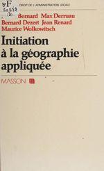 Vente Livre Numérique : Initiation à la géographie appliquée  - Bernard Dézert - Henri Bernard - Max Derruau