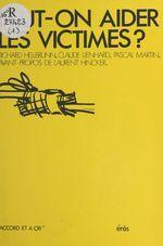 Vente EBooks : Peut-on aider les victimes ?  - Pascal Martin - Richard Hellbrunn - Claude Lienhard