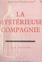 La mystérieuse Compagnie  - Marianne Monestier