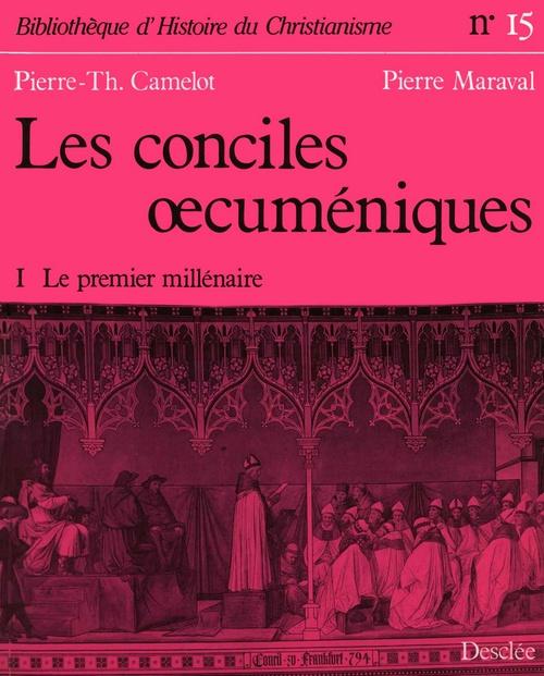 Les conciles oecuméniques t.1 ; le premier millénaire