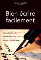 Bien Ecrire Facilement Rappel Des Principales Regles De Grammaire Et D'Orthographe Et D'Expression