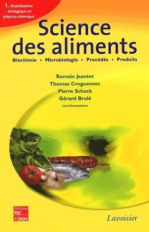Science Des Aliments : Biochimie Microbiologie - Procedes - Produits, Vol. 1