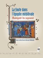 La faute dans l'épopée médiévale  - Bernard Ribémont
