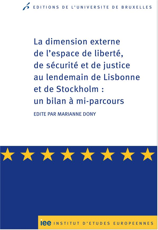 La dimension externe de l'espace de liberte, de securitet et de justice au lende