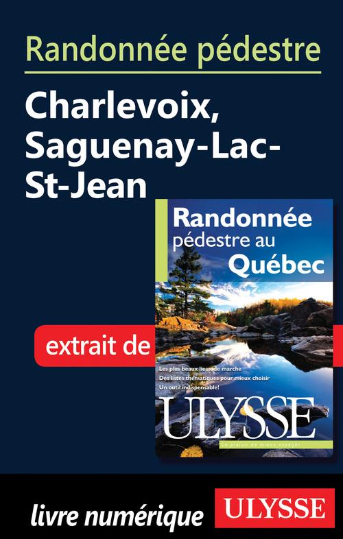 Randonnée pédestre : Charlevoix, Saguenay-Lac-St- Jean