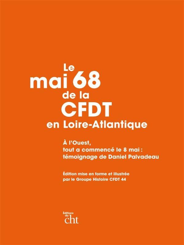 Le mai 1968 de la C.F.D.T. en Loire-Atlantique