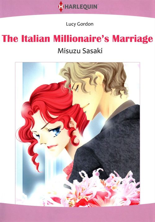 Harlequin Comics: The Italian Millionaire's Marriage
