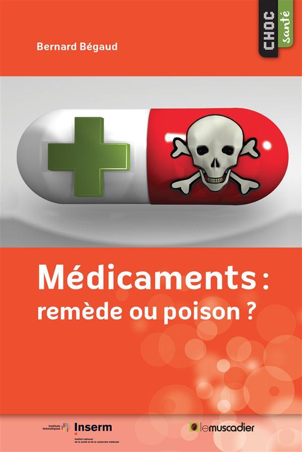 Médicaments : remède ou poison ?