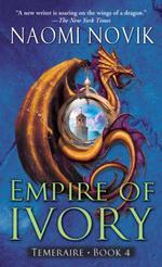 Vente EBooks : Empire of Ivory  - Naomi Novik