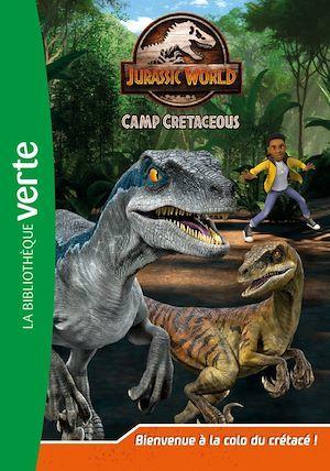 Jurassic World - la colo du crétacé t.1 ; bienvenue à la colo du crétacé