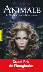 Vente Livre Numérique : Animale (Tome 1) - La malédiction de Boucle d'or  - Victor Dixen
