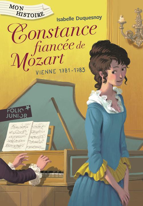 Constance, fiancée de Mozart. Vienne, 1781-1783