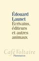 Écrivains, éditeurs et autres animaux  - Édouard Launet